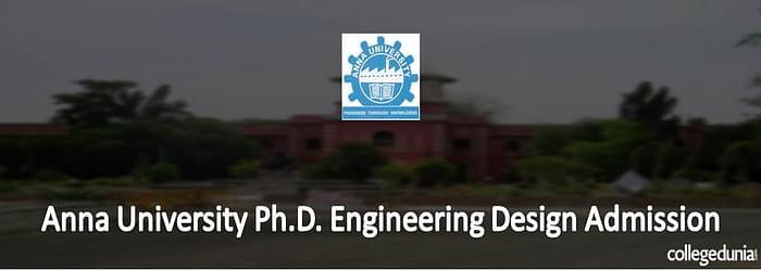 Anna University Ph.D. Engineering Design Admission