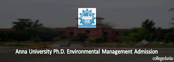 Anna University Ph.D in Environmental Management Admissions 2015
