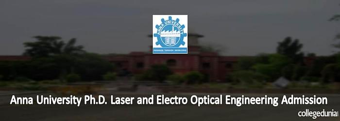 Anna University Ph.D. Laser and Electro Optical Engineering Admission 2015
