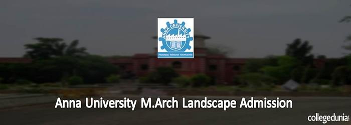 Anna University M.Arch in Landscape Admissions 2015