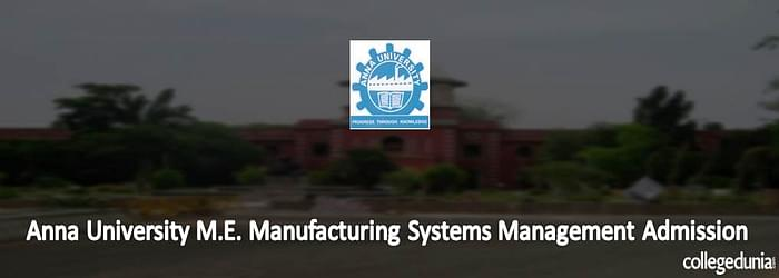 Anna University M.E. Manufacturing Systems Management Admission 2015