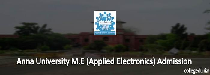 Anna University M.E (Applied Electronics) Admission 2015