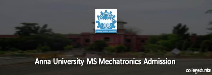Anna University M. S (Mechatronics) Admission 2015