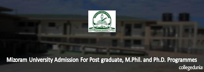 Mizoram University Admission for Post graduate, M.phil and Ph.D. programmes