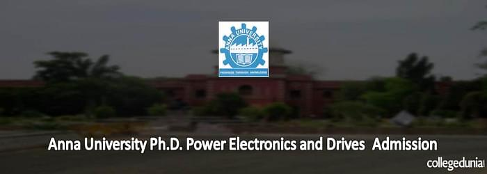 Anna University Ph.D in Power Electronics and Drives Admissions 2015