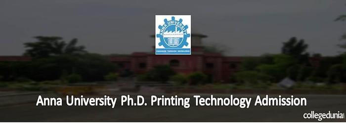 Anna University Ph.D in Printing Technology Admissions 2015