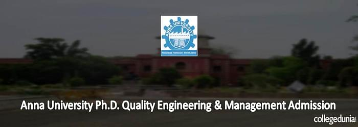 Anna University Ph.D in Quality Engineering and Management Admissions 2015
