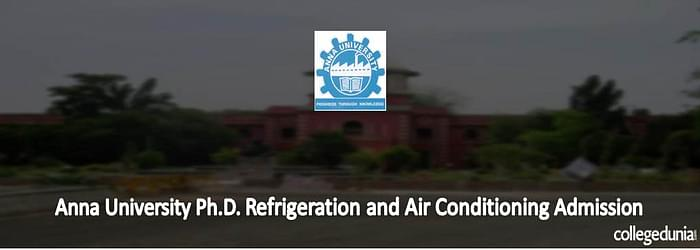 Anna University Ph.D. Refrigeration and Air Conditioning Admission