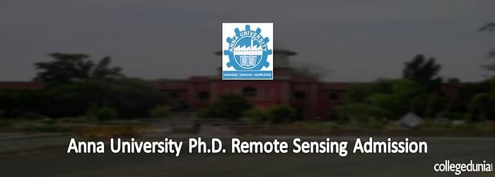 Anna University Ph.D in Remote Sensing Admissions 2015