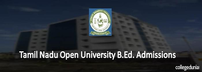 Tamil Nadu Open University B.Ed Admissions 2015