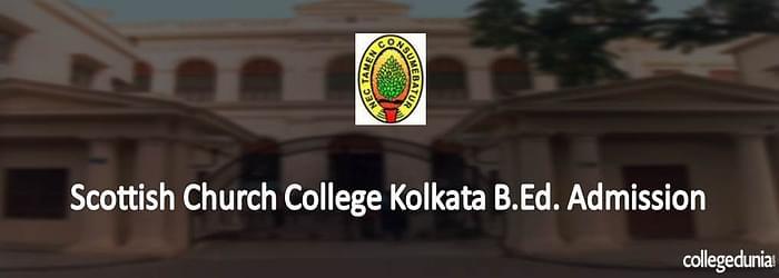 Scottish Church College Kolkata 2015 Admission for B.Ed. Programme