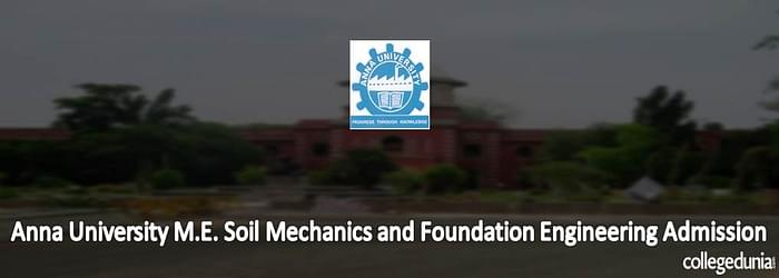 Anna University M.E. Soil Mechanics and Foundation Engineering Admission 2015
