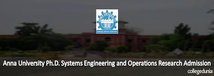 Anna University Ph.D. Systems Engineering and Operations Research Admission 2015