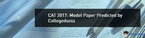 CAT 2017: Model Paper Predicted by Collegedunia