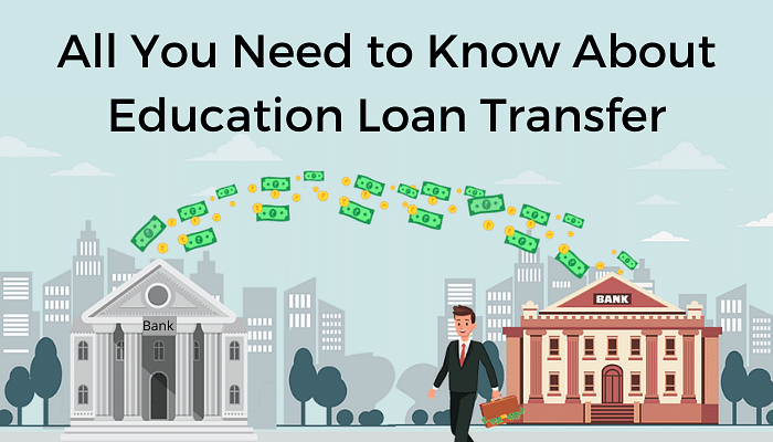 Education Loans Can Also be Transferred from One Bank to Another. Learn How.